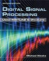 Digital Signal Processing Using MATLAB and Wavelets by