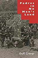 Padres in No Man's Land: Canadian Chaplains and the Great War