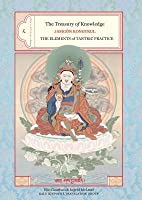 The Treasury of Knowledge: Book 8, Part 3: The Elements of Tantric Practice