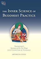 The Inner Science of Buddhist Practice: Vasubandhu's Summary of the Five Heaps with Commentary by Sthiramati