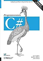 C#. Programowanie. Wydanie VI