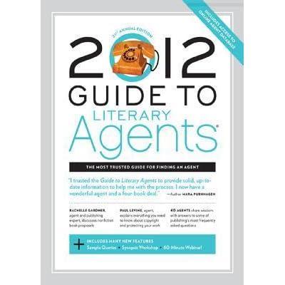 2012 guide to literary agents by chuck sambuchino rh goodreads com New York Literary Agents Literary Agents Seeking New Authors