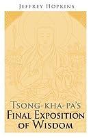 Tsong-Kha-Pa's Final Exposition of Wisdom