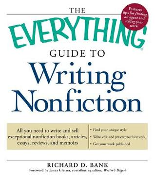 The Everything Guide to Writing Nonfiction All you need to