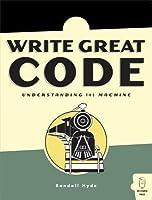 Write Great Code Volume I:
