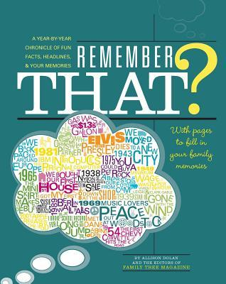 Remember That?: A Year-By-Year Chronicle of Fun Facts, Headlines, & Your Memories