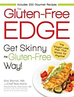 The Gluten-Free Edge: Get Skinny the Gluten-Free Way