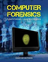 Computer Forensics: Cybercriminals, Laws, and Evidence: Cybercriminals, Laws, and Evidence