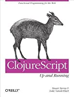 Clojurescript: Up and Running: Functional Programming for the Web