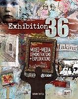Exhibition 36: Mixed-Media Demonstrations + Explorations