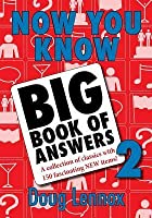 Now You Know Big Book of Answers 2: A Collection of Classics with 150 Fascinating New Items