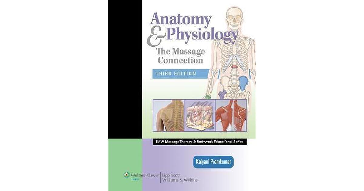 Anatomy & Physiology: The Massage Connection by Kalyani Premkumar