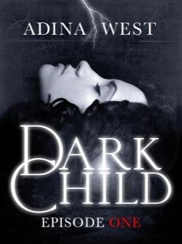Dark Child (the Awakening): Episode 1 (Dark Child, #1.1)