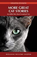 More Great Cat Stories (HH): Incredible Tales about Exceptional Cats