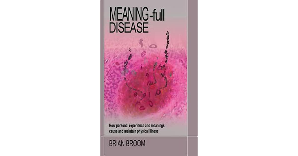 Meaning-Full Disease: How Personal Experience and Meanings Cause and