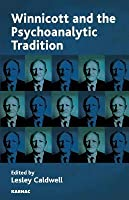 Winnicott and the Psychoanalytic Tradition: Interpretation and Other Psychoanalytic Issues: Interpretation and Other Psychoanalytic Issues