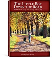 the little boy down the road short stories essays on the beauty  the little boy down the road short stories essays on the beauty of family