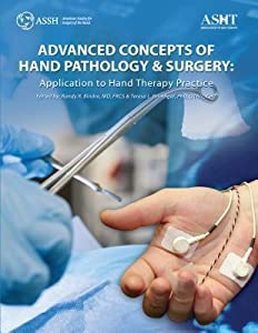 Advanced Concepts of Hand Pathology & Surgery: Application to Hand Therapy Practice