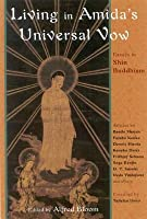 Living in Amida's Universal Vow: Essays on Shin Buddhism
