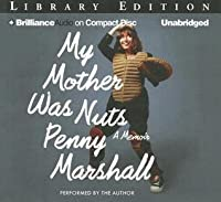My Mother Was Nuts: A Memoir