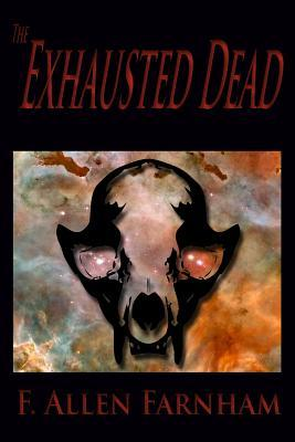 The Exhausted Dead