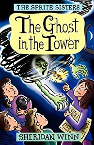 The Ghost in the Tower (The Sprite Sisters #4)