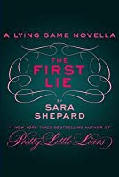 The First Lie (A Lying Game Novella)