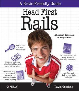Head First Rails: A Learner's Companion to Ruby on Rails by
