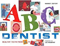 ABC Dentist: Healthy Teeth from A to Z