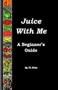 Juice With Me: A Beginner's Guide