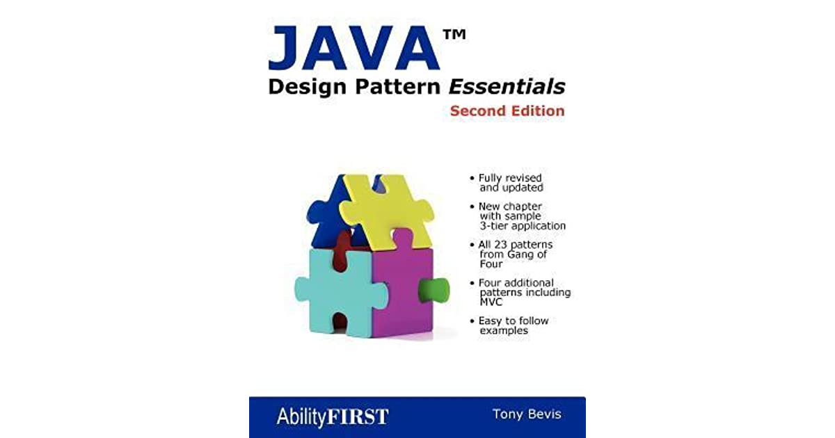 Java Design Pattern Essentials - Second Edition by Tony Bevis