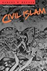 Civil Islam: Muslims and Democratization in Indonesia