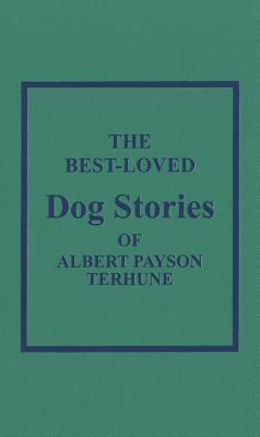 The Best Loved Dog Stories of Albert Payson Terhune