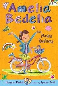 Amelia Bedelia Means Business (Amelia Bedelia Chapter Books #1)