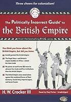 The Politically Incorrect Guide to the British Empire