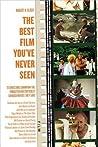 The Best Film You've Never Seen by Robert K. Elder