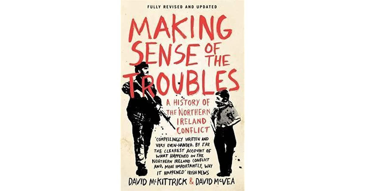 a history of the troubles in northern ireland The troubles: books about ireland, northern ireland and the united kingdom aisling twomey 06-07-17 i was born and raised in the republic of ireland- in cork, about as.