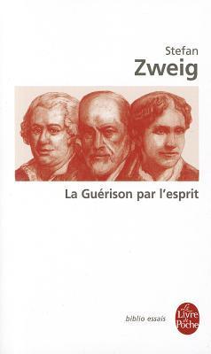 La Guérison par l'esprit by Stefan Zweig
