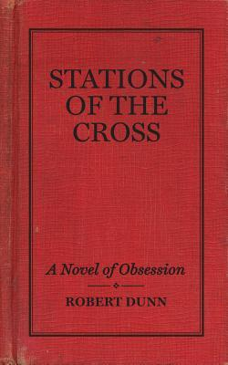 Stations of the Cross: A Musical Novel of Obsession