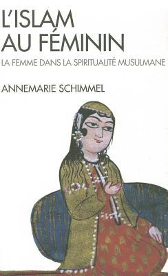 My Soul Is A Woman The Feminine In Islam By Annemarie Schimmel