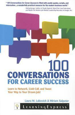 100-Conversations-for-Career-Success-Learn-to-Network-Cold-Call-and-Tweet-Your-Way-to-Your-Dream-Job