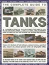 The Complete Guide to Tanks & Armored Fighting Vehicles: Over 400 Vehicles and 1200 Wartime and Modern Photographs