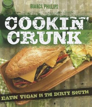 Cookin' Crunk: Eatin' Vegan in the Dirty South