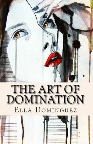 The Art of Domination by Ella Dominguez