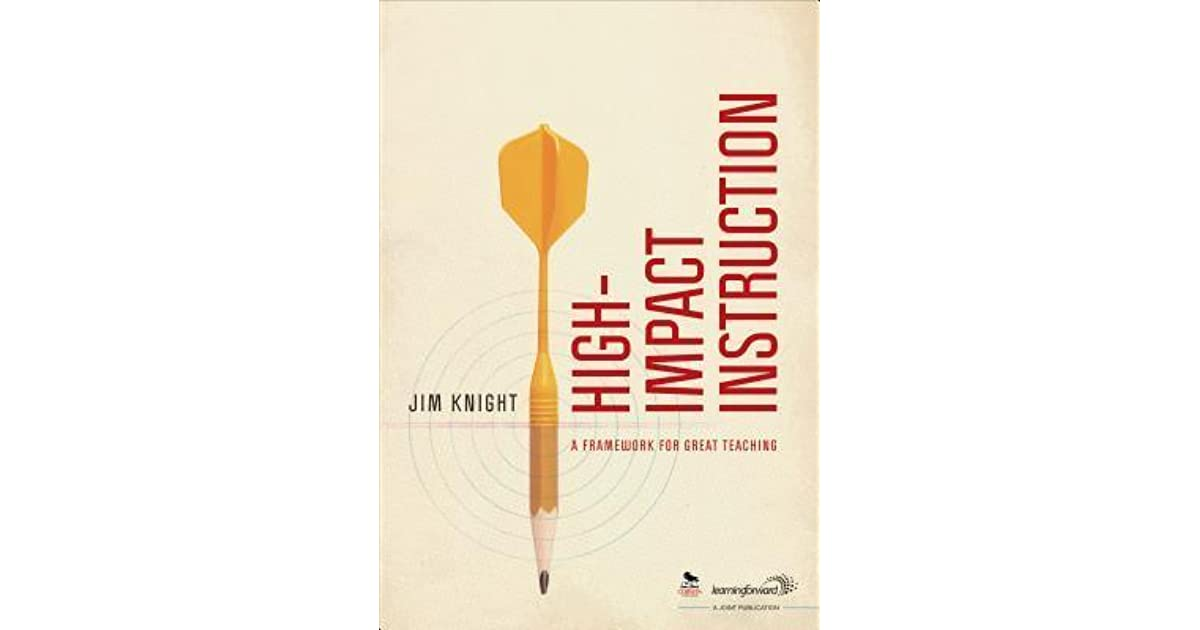 High Impact Instruction A Framework For Great Teaching By Jim Knight