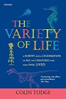 The Variety of Life: A Survey & a Celebration of All the Creatures that Have Ever Lived