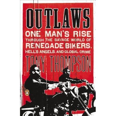 Outlaws: One Man's Rise Through the Savage World of Renegade