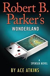 Robert B. Parker's Wonderland (Spenser, #41)