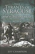 The Tyrants of Syracuse: Volume II, 367 - 211 BC