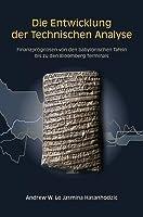 Die Entwicklung der Technischen Analyse: Finanzprognosen von den Babylonischen Tafeln bis zu den Bloomberg Terminals